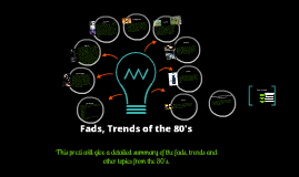 Copy of Fads and Trends of the 80's