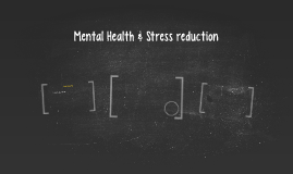 Mental Health & Stress reduction