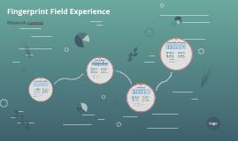 Fingerprint Field Experience