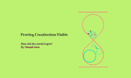 Proving Creationism Viable