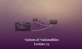 Nations & Nationalities Lecture 23