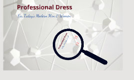 Copy of Copy of Professional Dress (For Today's Modern Men and Women)