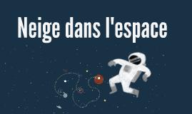 Copy of Neige Dans Space