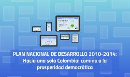 Plan Nacional de Desarrollo 2010-2014: Hacia una sola Colomb