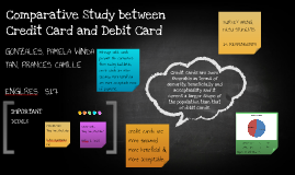 Comparative Study between Credit Card and Debit Card