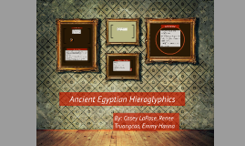Copy of Ancient Egyptian Heiroglyphics