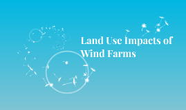 Land Use Impacts of Wind Farms