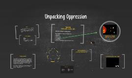 Unpacking Privilege & Oppression
