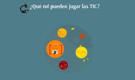 ¿Qué rol pueden jugar las TIC?