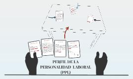 Copy of PERFIL DE LA PERSONALIDAD  LABORAL (PPL)