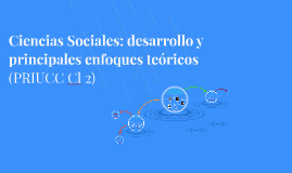 Ciencias Sociales y corrientes ppales (PRIUCC Cl5)