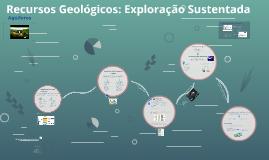 Recursos Geológicos: Exploração Sustentada