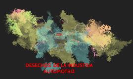 Copy of DESECHOS  DE LA INDUSTRIA AUTOMOTRIZ