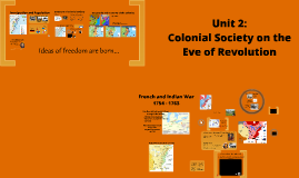 Unit 2: Colonial Society on the Eve of Revolution (1700-1763)