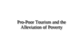 Pro-Poor Tourism and the Alleviation of Poverty