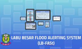 LABU BESAR FLOOD ALERTING SYSTEM (LB-Fast)