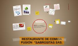 """RESTAURANTE DE COMIDA FUSIÓN  """"SABROSITAS SAS."""