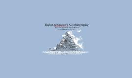 Taylor Schlosser's Autobiography