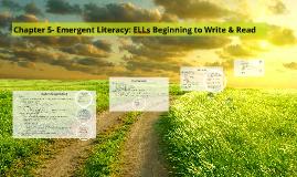 Chapter 5- Emergent Literacy: ELLs Beginning to Write & Read