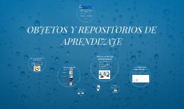 OBJETOS Y REPOSITORIOS DE APRENDIZAJE