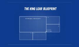 The King Lear Blueprint