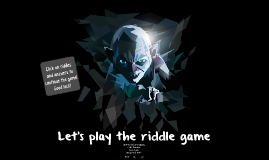 Play the riddle game!