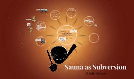 Sauna as Subversion