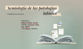 Semiología de las patologías labiales