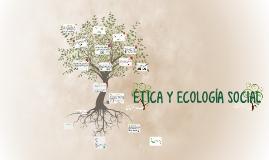 Copy of ÉTICA Y ECOLOGÍA SOCIAL