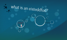 what is an eisteddfod?