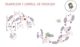 Copy of TRANSICIÓN Y CONTROL DE SERVICIOS