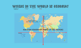 Copy of Where in the world is Georgia?