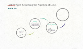 Copy of Lickity Split-Counting the Number of Licks
