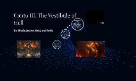 Copy of Canto III: The Vestibule of Hell
