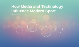 How Media and Technology influence Modern Sport