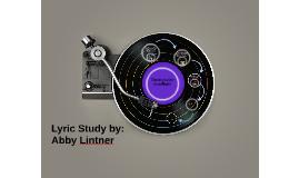 Lyric Study by: Abby Lintner