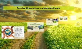 Teorias Alternativas e o Meio Ambiente