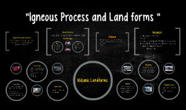 Copy of Igneous Process and Land forms