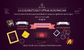 LA COLORATURA Y OTRAS ACROBACIAS