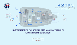 CYLINDRICAL PART GEOMETRY MANUFACTURING by SHAPED METAL DEPO