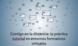 Copy of Contigo en la distancia : la práctica tutorial en entornos f