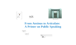 From Anxious to Articulate: A Primer on Public Speaking