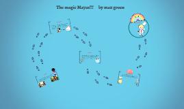 The magic Mayas!!!