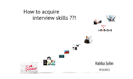 How to acquire interview skills ??!