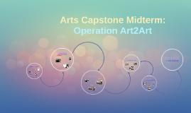 Copy of Arts Capstone Midterm:
