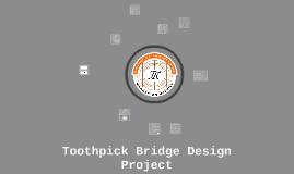 Toothpick Bridge Design Project