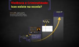 Violência e Criminalidade: Isso existe na escola?
