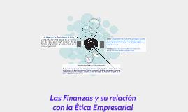 Copy of Las Finanzas y su relación con la Ética Empresarial