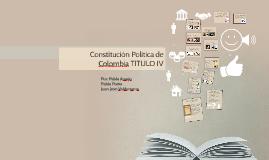 Constitución Política de Colombia TITULO IV