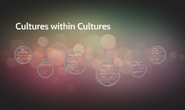Cultures within Cultures